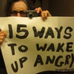 Fifteen ways to wake up angry