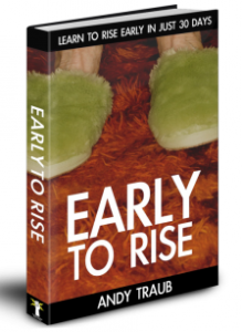 Early To Rise, the book.
