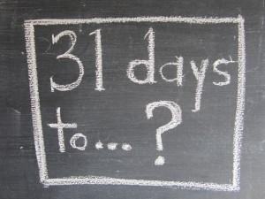 31 days to...?