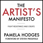 The Artist's Manifesto: Fight Resistance and Create