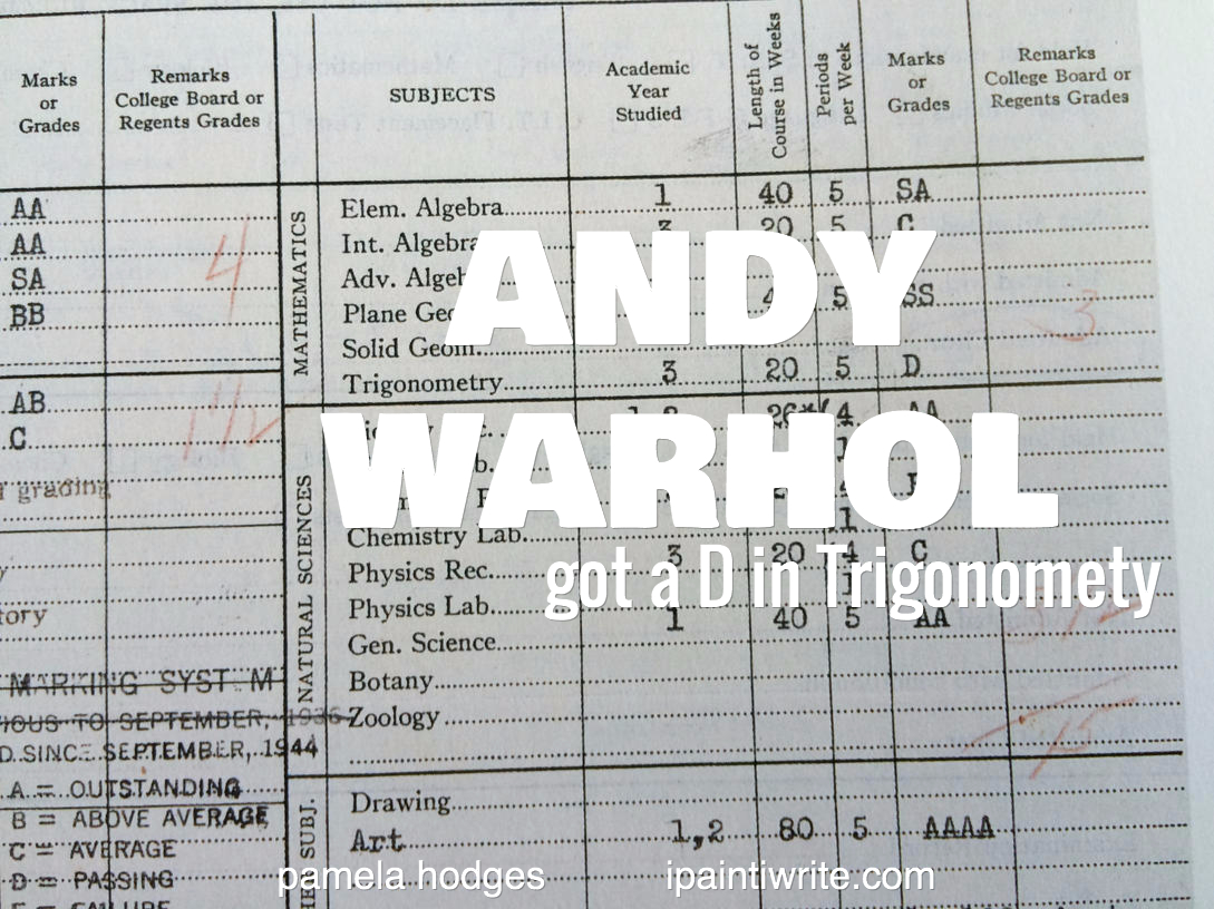 What if Andy Warhol had spent his life trying to improve his D in Trigonometry and never made art?
